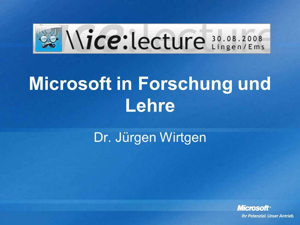Microsoft in Forschung und Lehre Dr. Jürgen Wirtgen
