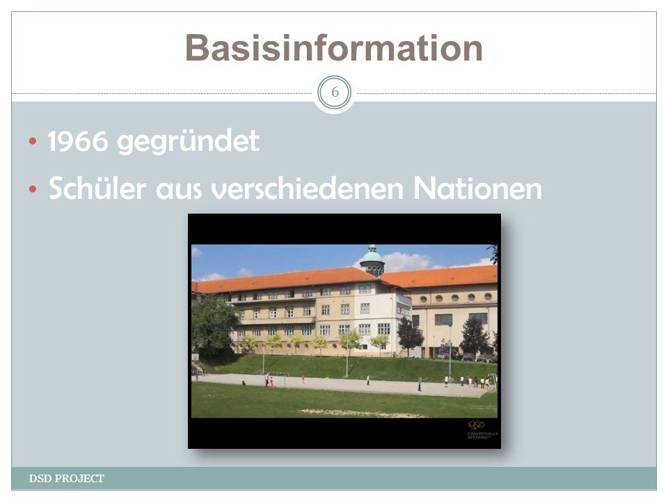 Basisinformation DSD PROJECT 6 1966 gegründet Schüler aus verschiedenen Nationen