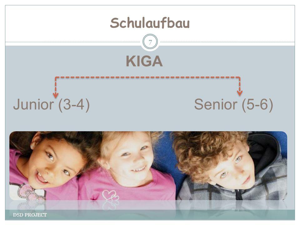Schulaufbau DSD PROJECT 7 KIGA Junior (3-4) Senior (5-6)