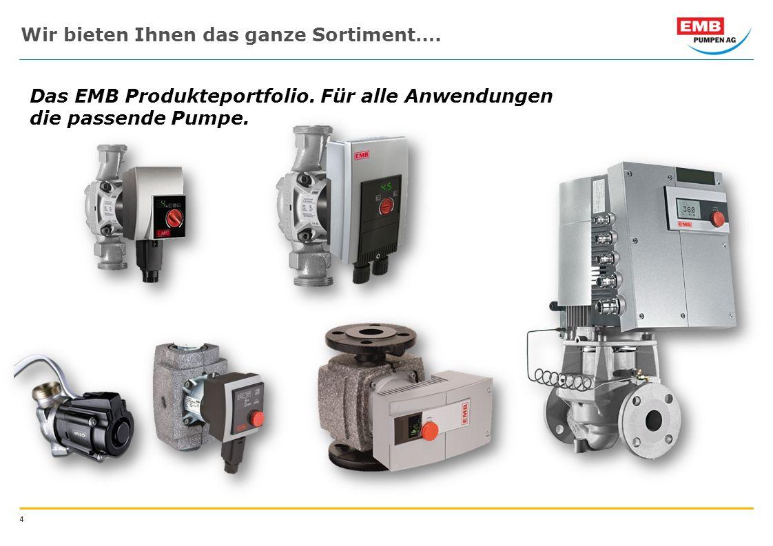 4 Wir bieten Ihnen das ganze Sortiment…. Das EMB Produkteportfolio.