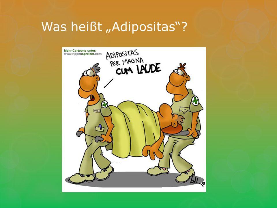 Was heißt Adipositas?