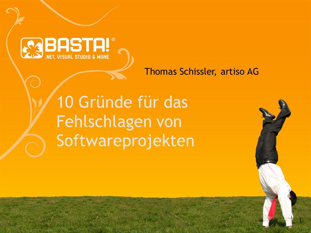 1 10 Gründe für das Fehlschlagen von Softwareprojekten Thomas Schissler, artiso AG