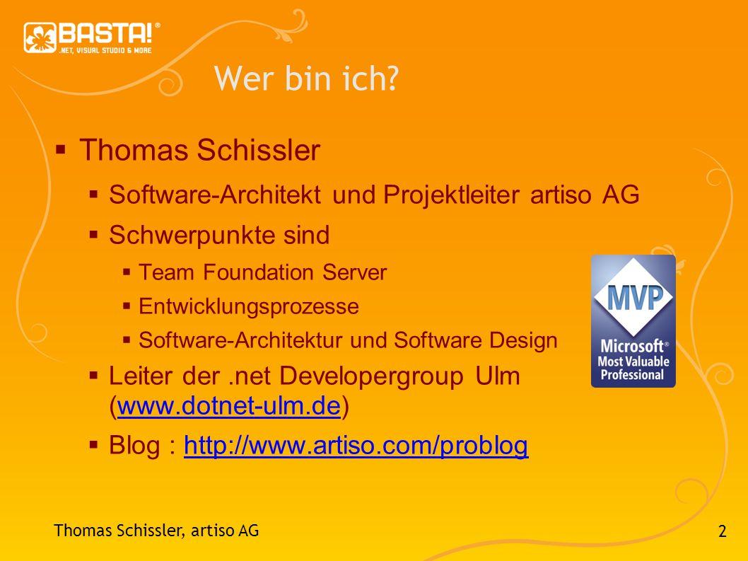 2 Wer bin ich? Thomas Schissler Software-Architekt und Projektleiter artiso AG Schwerpunkte sind Team Foundation Server Entwicklungsprozesse Software-
