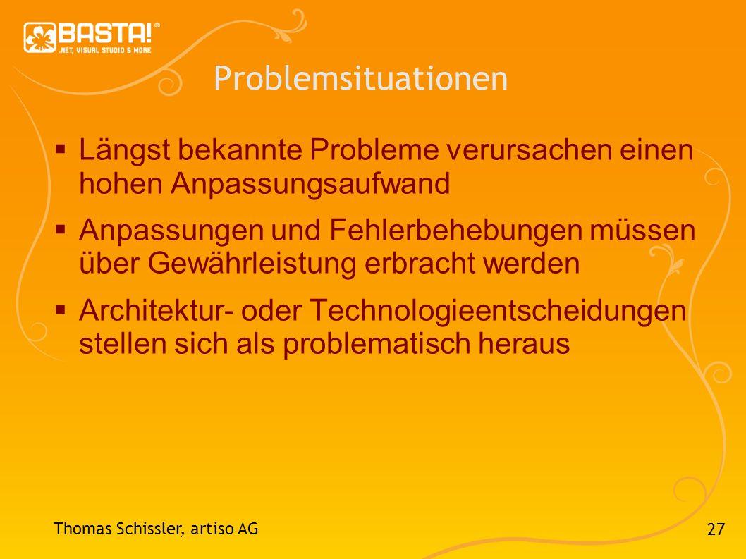 27 Problemsituationen Längst bekannte Probleme verursachen einen hohen Anpassungsaufwand Anpassungen und Fehlerbehebungen müssen über Gewährleistung e