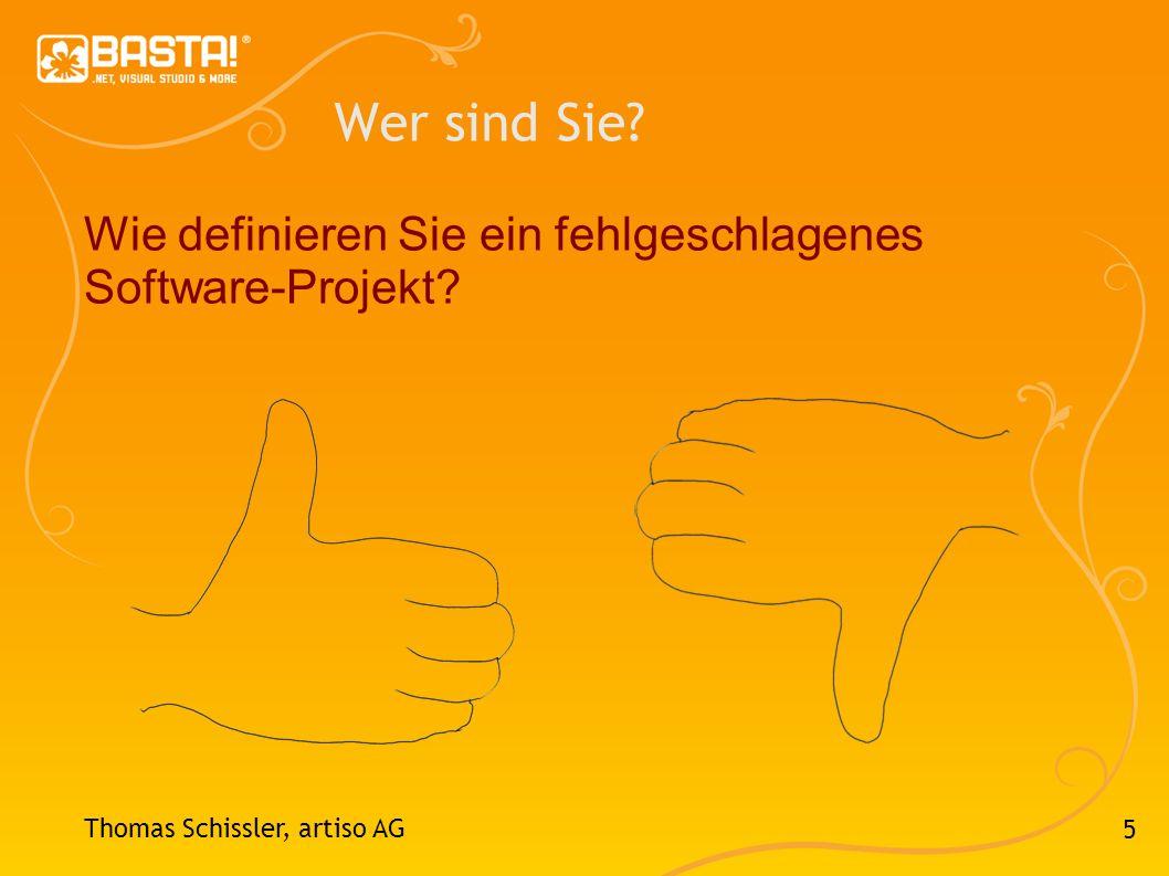 5 Wer sind Sie? Wie definieren Sie ein fehlgeschlagenes Software-Projekt? Thomas Schissler, artiso AG
