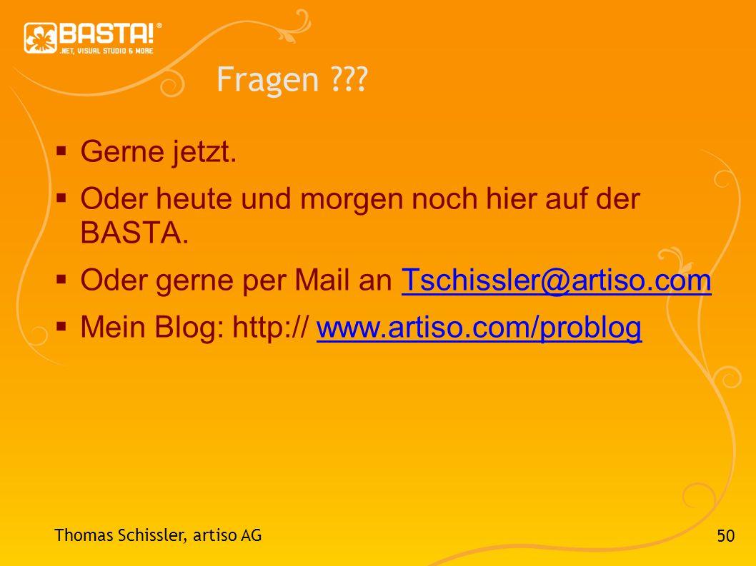 50 Fragen ??? Gerne jetzt. Oder heute und morgen noch hier auf der BASTA. Oder gerne per Mail an Tschissler@artiso.comTschissler@artiso.com Mein Blog: