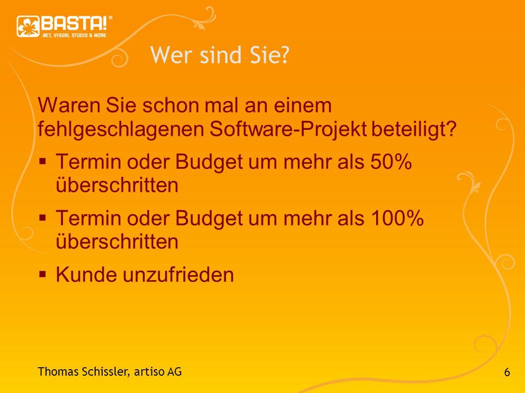 6 Wer sind Sie? Waren Sie schon mal an einem fehlgeschlagenen Software-Projekt beteiligt? Termin oder Budget um mehr als 50% überschritten Termin oder