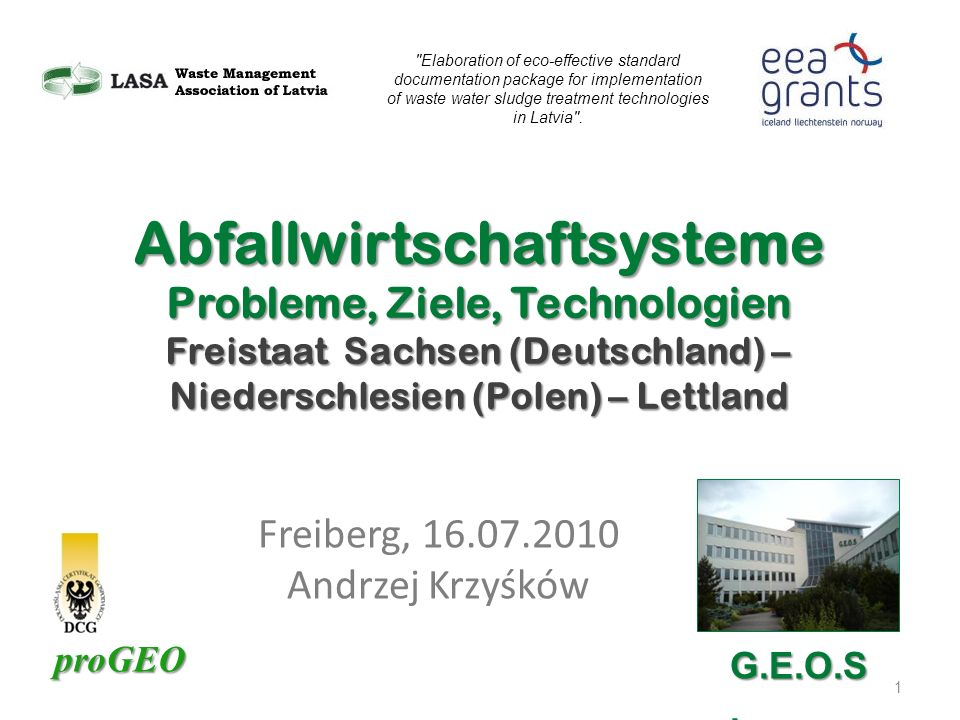 proGEO Freiberg, 16.07.2010 Andrzej Krzyśków 1 Abfallwirtschaftsysteme Probleme, Ziele, Technologien Freistaat Sachsen (Deutschland) – Niederschlesien
