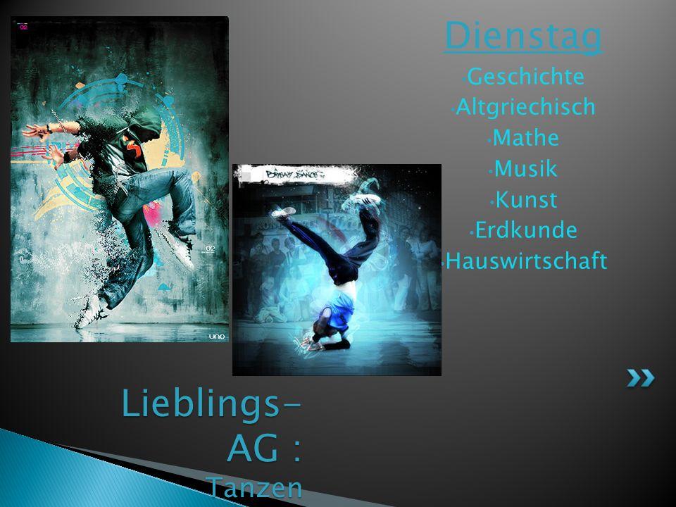 Lieblings- AG Griechisch Montag Homers Deutsch Technologie Sport Geschichte Mathe Griechisch