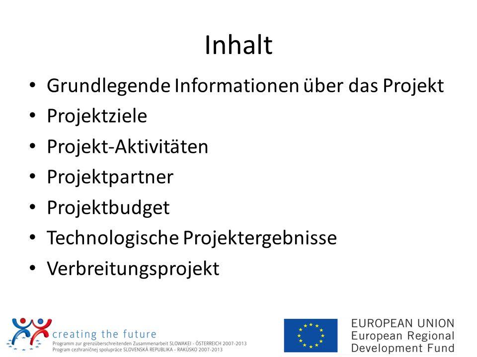 Inhalt Grundlegende Informationen über das Projekt Projektziele Projekt-Aktivitäten Projektpartner Projektbudget Technologische Projektergebnisse Verb