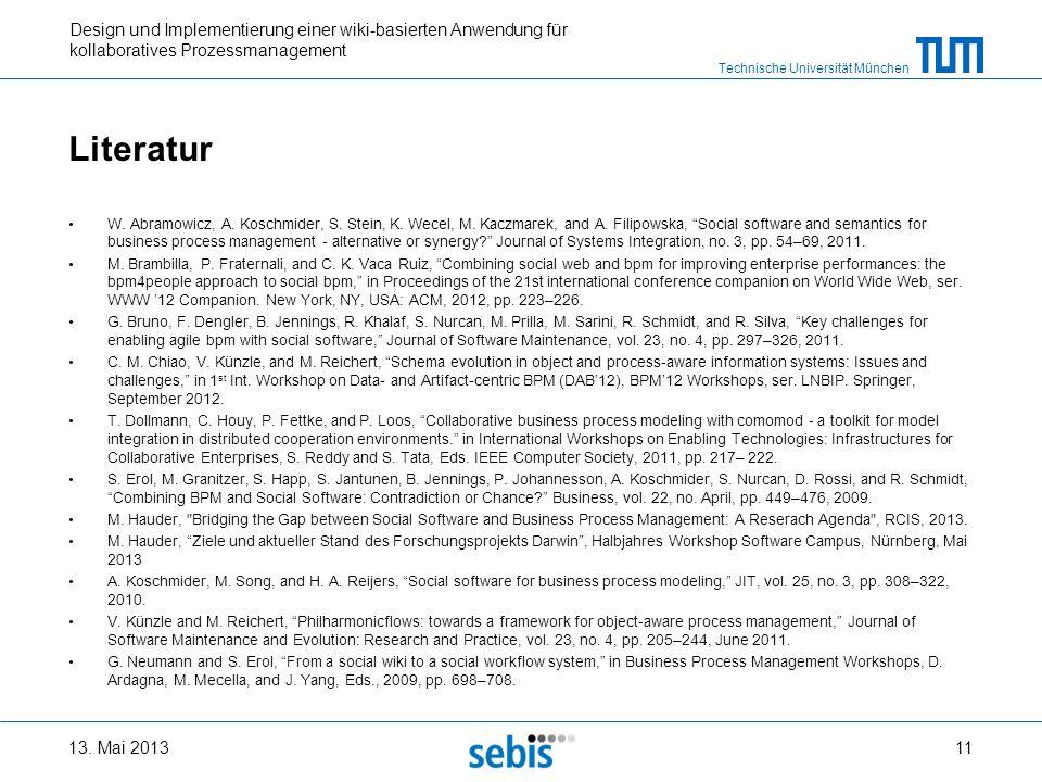 Technische Universität München Design und Implementierung einer wiki-basierten Anwendung für kollaboratives Prozessmanagement Literatur W. Abramowicz,