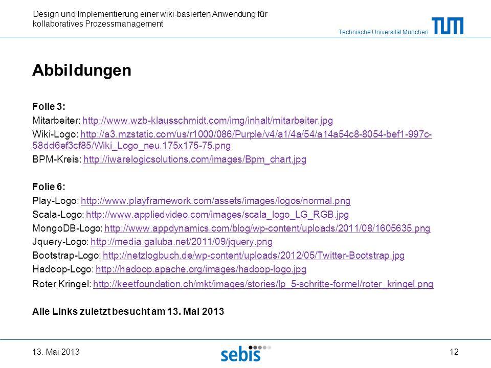 Technische Universität München Design und Implementierung einer wiki-basierten Anwendung für kollaboratives Prozessmanagement Abbildungen Folie 3: Mit