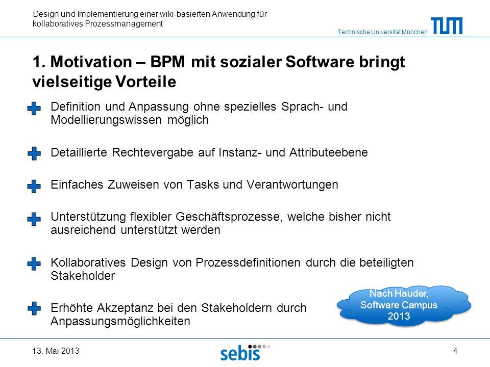 Technische Universität München Design und Implementierung einer wiki-basierten Anwendung für kollaboratives Prozessmanagement 1. Motivation – BPM mit