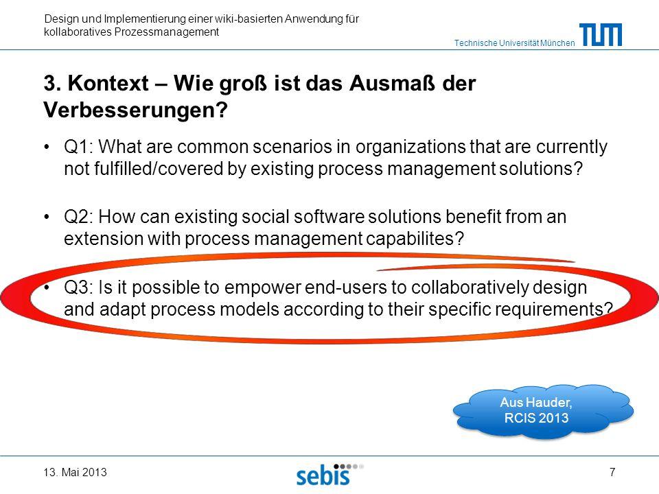 Technische Universität München Design und Implementierung einer wiki-basierten Anwendung für kollaboratives Prozessmanagement 3. Kontext – Wie groß is