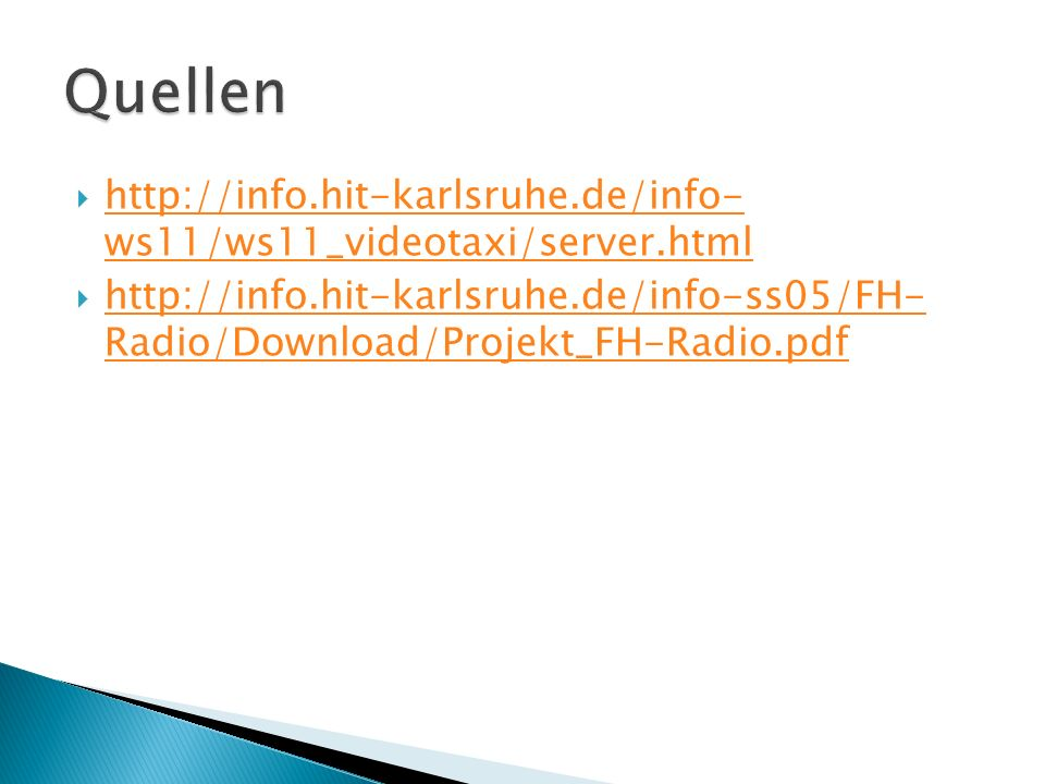 http://info.hit-karlsruhe.de/info- ws11/ws11_videotaxi/server.html http://info.hit-karlsruhe.de/info- ws11/ws11_videotaxi/server.html http://info.hit-