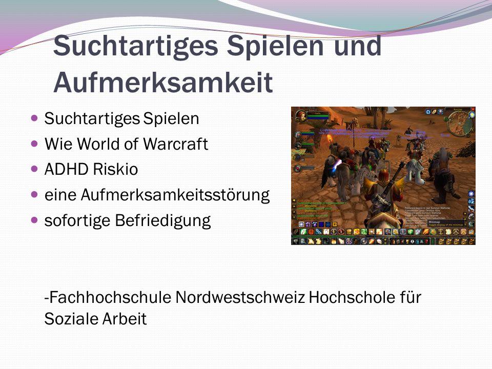 Suchtartiges Spielen und Aufmerksamkeit Suchtartiges Spielen Wie World of Warcraft ADHD Riskio eine Aufmerksamkeitsstörung sofortige Befriedigung -Fac