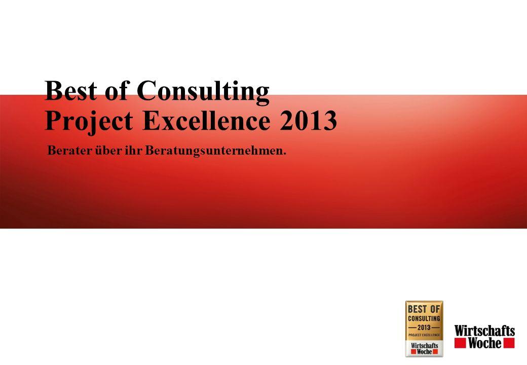 Best of Consulting Project Excellence 2013 Berater über ihr Beratungsunternehmen.