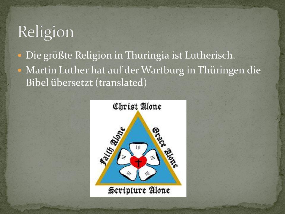 Die größte Religion in Thuringia ist Lutherisch.