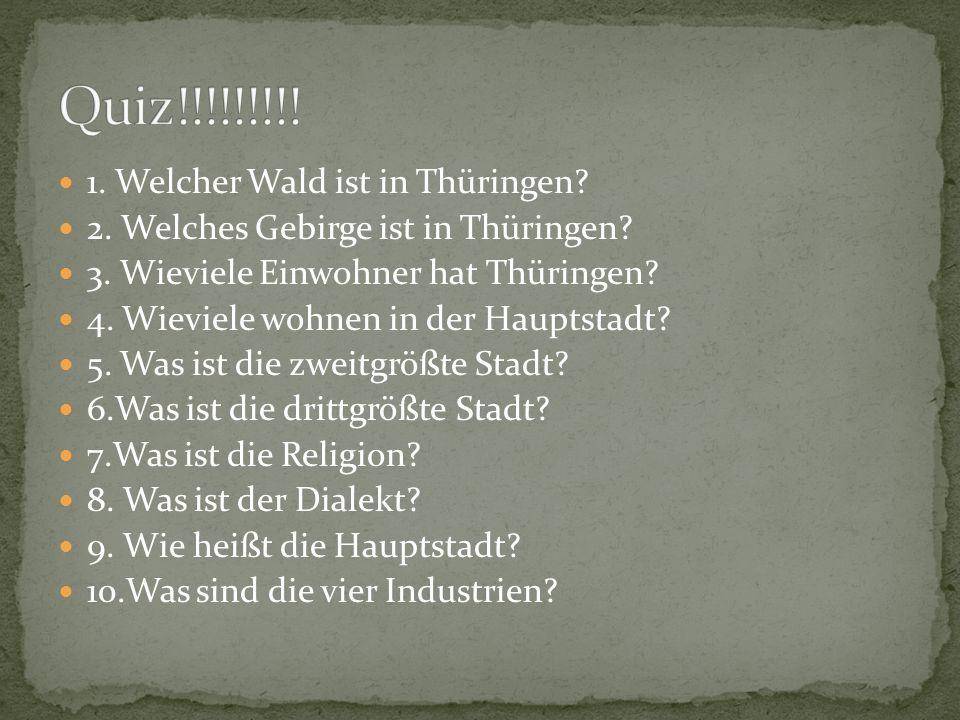 1. Welcher Wald ist in Thüringen. 2. Welches Gebirge ist in Thüringen.