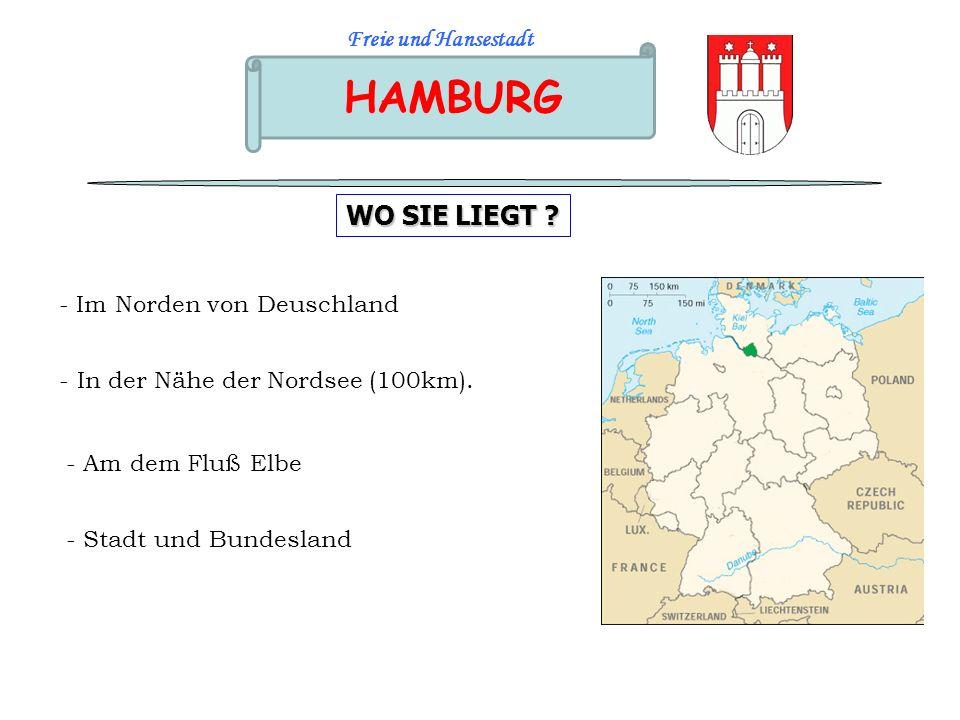 HAMBURG Freie und Hansestadt Die Zahlen > Zweite Stadt in Deutschland (nach Berlin) > 1,8 Millione Einwohner > Seit dem Jahr 800 > Zweiter Hafen in Europa (nach Roterdam) > Viele Kanäle in der Stadt : « Venedig des Nordens »:viele See (Alster), Brücken, viele Grünanlagen.
