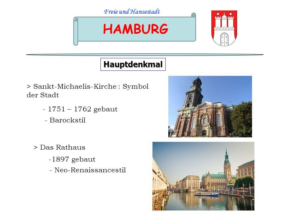 HAMBURG Freie und Hansestadt Wirtschaft der Stadt - Die Hafenbetriebe - Hohe Technologie - Großes Zentrum für Massenmedien : Presse-Fernsehen-Kino - Großes Zentrum für Tourismus : Museen,Theater, … Die Speicherstadt