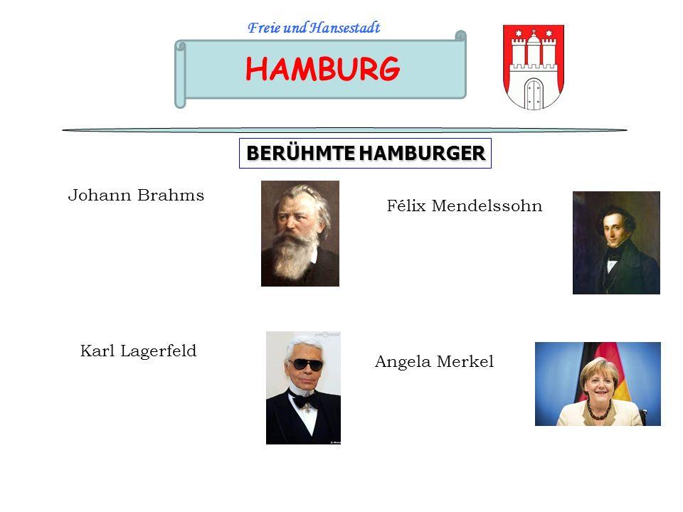 HAMBURG Freie und Hansestadt BERÜHMTE HAMBURGER Johann Brahms Félix Mendelssohn Karl Lagerfeld Angela Merkel