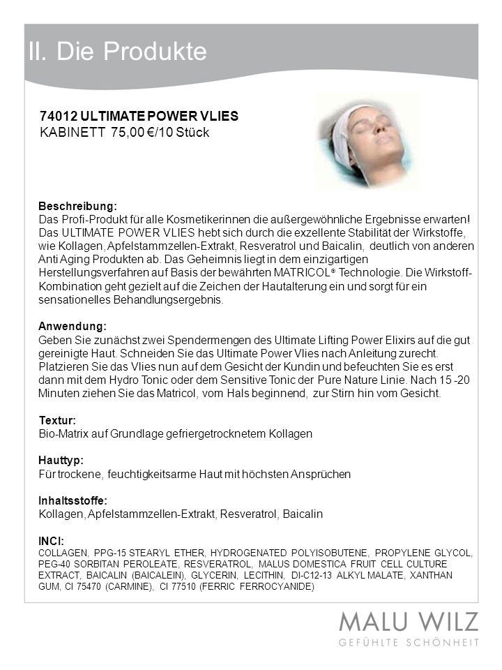 II. Die Produkte 74012 ULTIMATE POWER VLIES KABINETT 75,00 /10 Stück Beschreibung: Das Profi-Produkt für alle Kosmetikerinnen die außergewöhnliche Erg