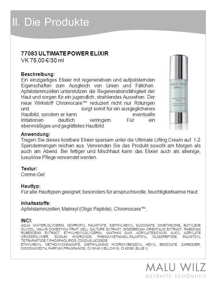 II. Die Produkte 77083 ULTIMATE POWER ELIXIR VK 75,00 /30 ml Anwendung: Tragen Sie dieses kostbare Elixier sparsam unter die Ultimate Lifting Cream au