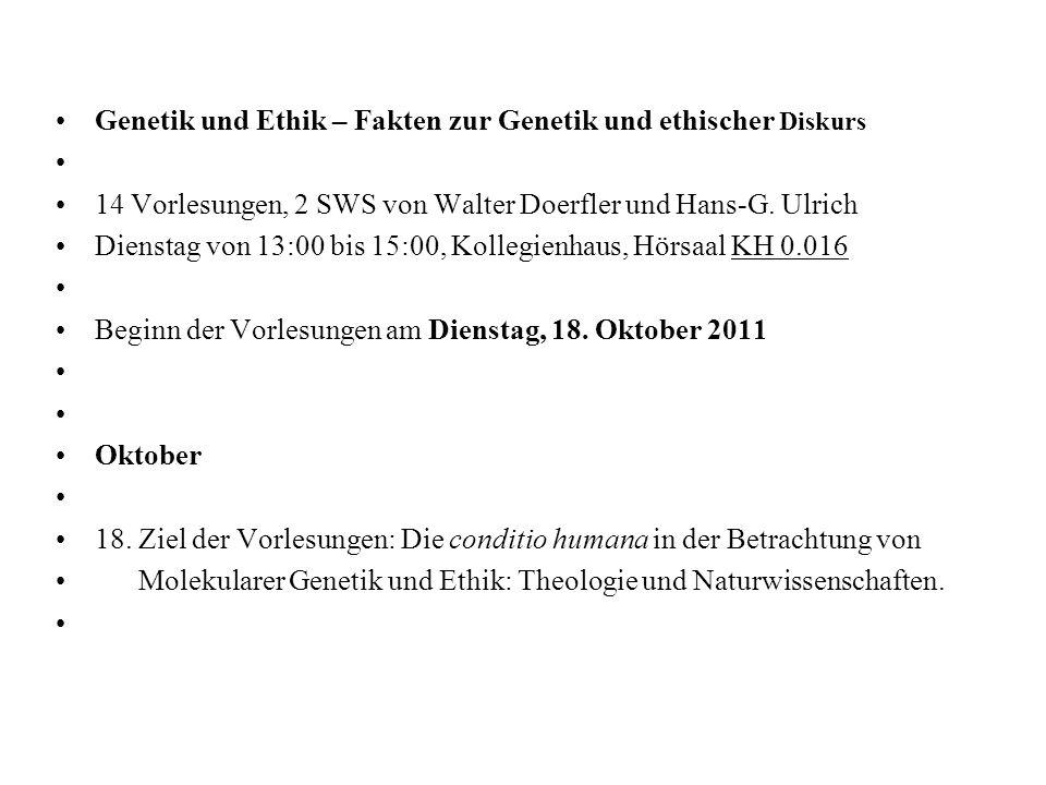 Genetik und Ethik – Fakten zur Genetik und ethischer Diskurs 2010/11 Oktober 18.