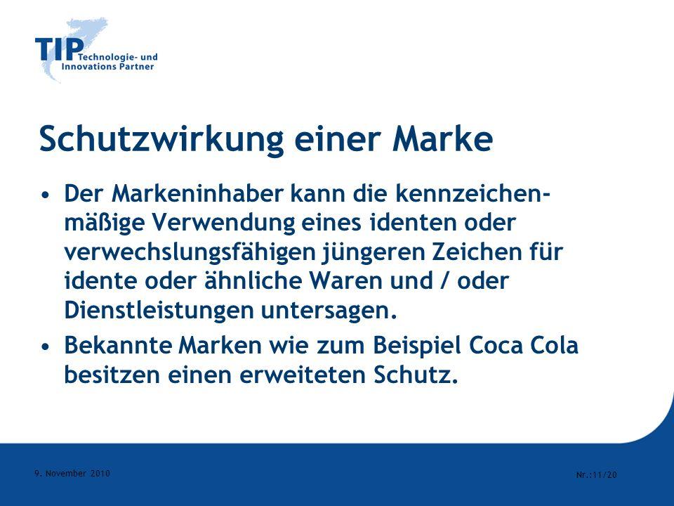 Nr.:11/20 9. November 2010 Schutzwirkung einer Marke Der Markeninhaber kann die kennzeichen- mäßige Verwendung eines identen oder verwechslungsfähigen