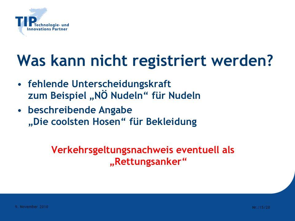 Nr.:15/20 9. November 2010 Was kann nicht registriert werden? fehlende Unterscheidungskraft zum Beispiel NÖ Nudeln für Nudeln beschreibende Angabe Die