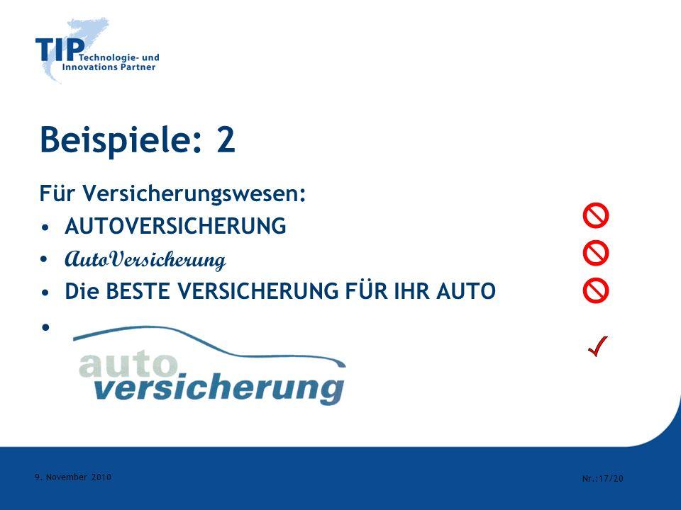 Nr.:17/20 9. November 2010 Beispiele: 2 Für Versicherungswesen: AUTOVERSICHERUNG AutoVersicherung Die BESTE VERSICHERUNG FÜR IHR AUTO