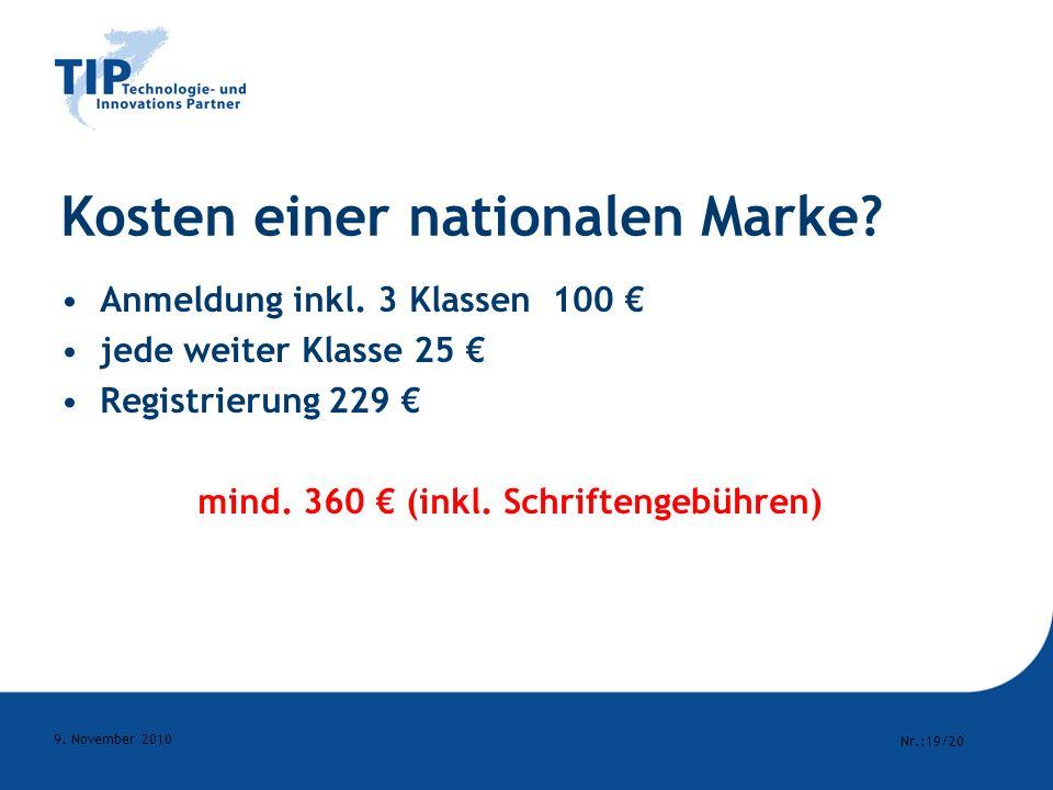 Nr.:19/20 9.November 2010 Kosten einer nationalen Marke.