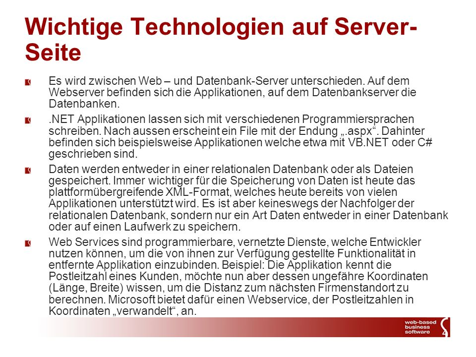 4 Wichtige Technologien auf Server- Seite Es wird zwischen Web – und Datenbank-Server unterschieden.