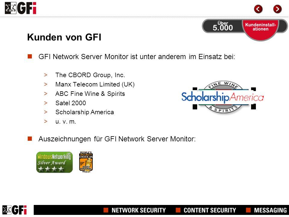 Kunden von GFI GFI Network Server Monitor ist unter anderem im Einsatz bei: >The CBORD Group, Inc. >Manx Telecom Limited (UK) >ABC Fine Wine & Spirits