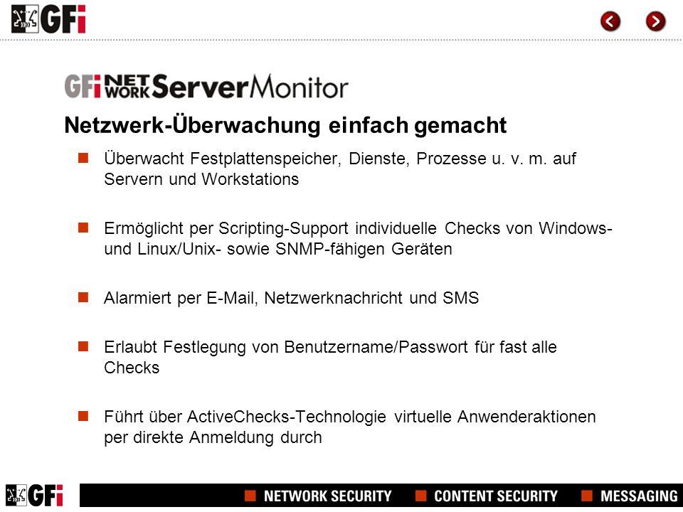 Netzwerk-Überwachung einfach gemacht Überwacht Festplattenspeicher, Dienste, Prozesse u. v. m. auf Servern und Workstations Ermöglicht per Scripting-S