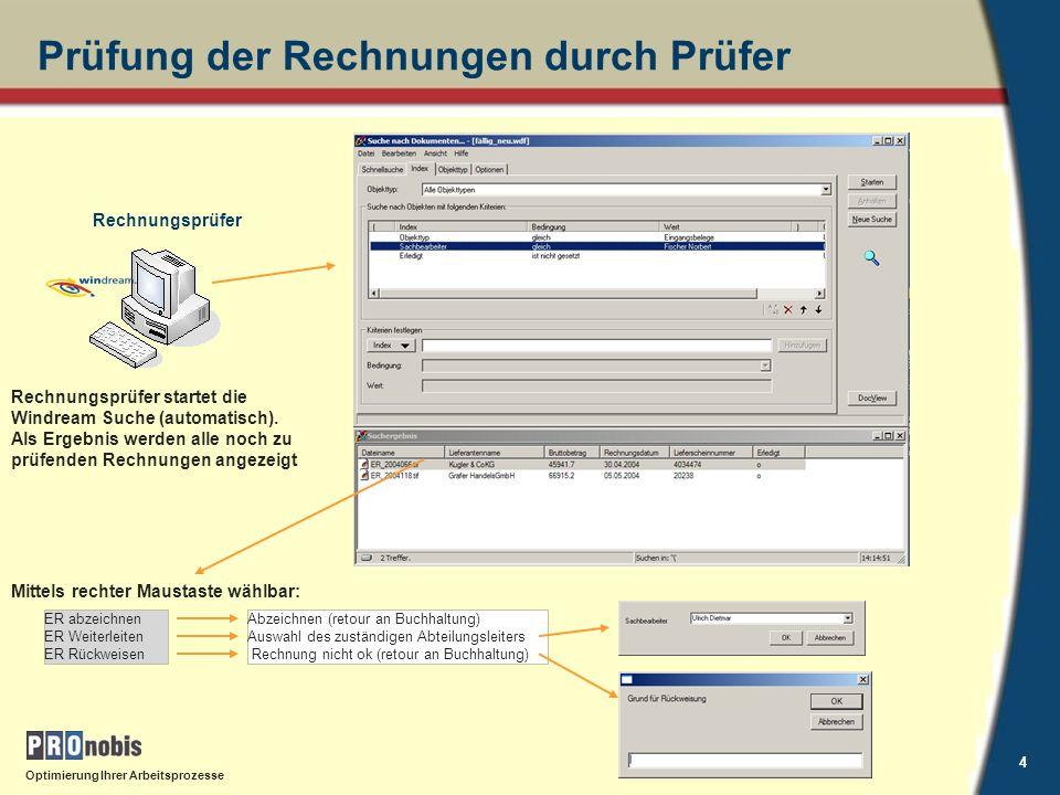 Optimierung Ihrer Arbeitsprozesse 5 Prüfung der Rechnungen durch Abteilungsleiter Abteilungsleiter startet die Windream Suche (automatisch).