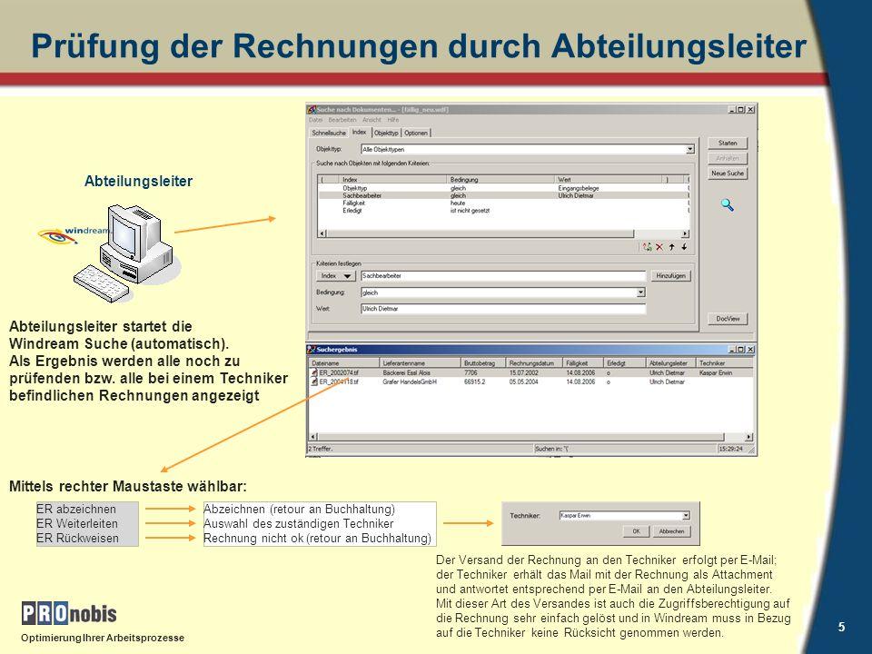 Optimierung Ihrer Arbeitsprozesse 6 Abzeichnen der Rechnung durch Abteilungsleiter Abteilungsleiter startet die Windream Suche (automatisch).