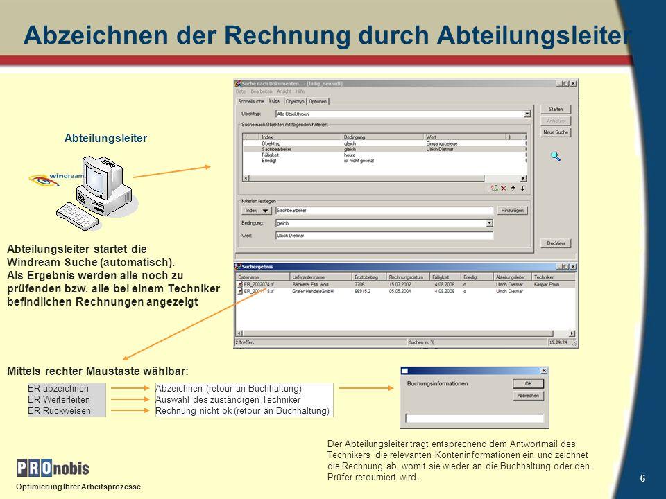 Optimierung Ihrer Arbeitsprozesse 7 Überwachung aus Sicht der Buchhaltung Buchhaltung startet die Windream Suche (automatisch).