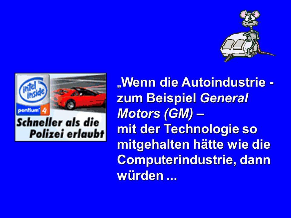 Wenn die Autoindustrie - zum Beispiel General Motors (GM) –Wenn die Autoindustrie - zum Beispiel General Motors (GM) – mit der Technologie so mitgehal