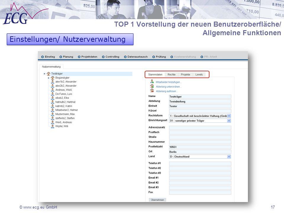 © www.ecg.eu GmbH17 TOP 1 Vorstellung der neuen Benutzeroberfläche/ Allgemeine Funktionen Einstellungen/ Nutzerverwaltung