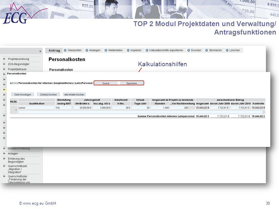 © www.ecg.eu GmbH30 Kalkulationshilfen TOP 2 Modul Projektdaten und Verwaltung/ Antragsfunktionen