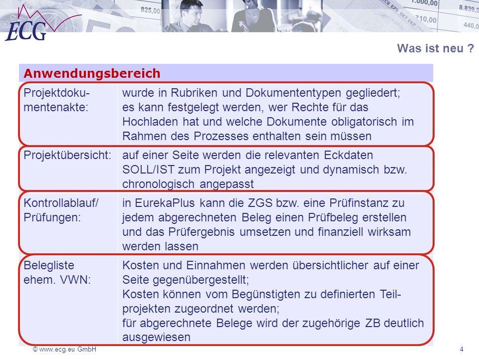 © www.ecg.eu GmbH Was ist neu ? Anwendungsbereich Projektdoku- mentenakte: wurde in Rubriken und Dokumententypen gegliedert; es kann festgelegt werden