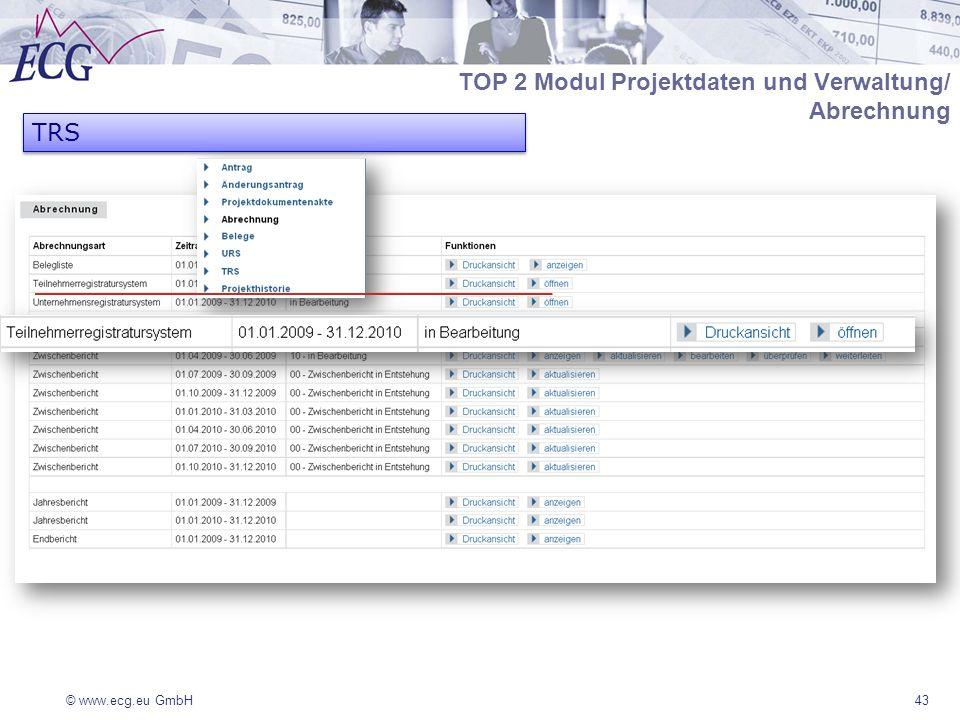 © www.ecg.eu GmbH43 TRS TOP 2 Modul Projektdaten und Verwaltung/ Abrechnung
