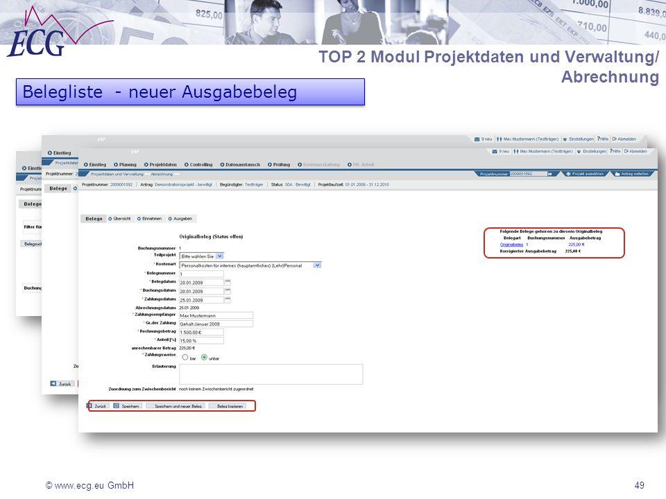 © www.ecg.eu GmbH49 Belegliste - neuer Ausgabebeleg TOP 2 Modul Projektdaten und Verwaltung/ Abrechnung