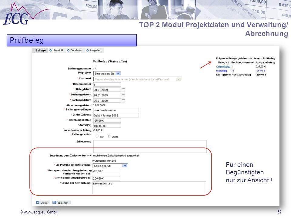 © www.ecg.eu GmbH52 TOP 2 Modul Projektdaten und Verwaltung/ Abrechnung Prüfbeleg Für einen Begünstigten nur zur Ansicht !