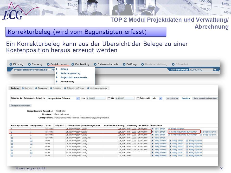 © www.ecg.eu GmbH54 Korrekturbeleg (wird vom Begünstigten erfasst) TOP 2 Modul Projektdaten und Verwaltung/ Abrechnung Ein Korrekturbeleg kann aus der