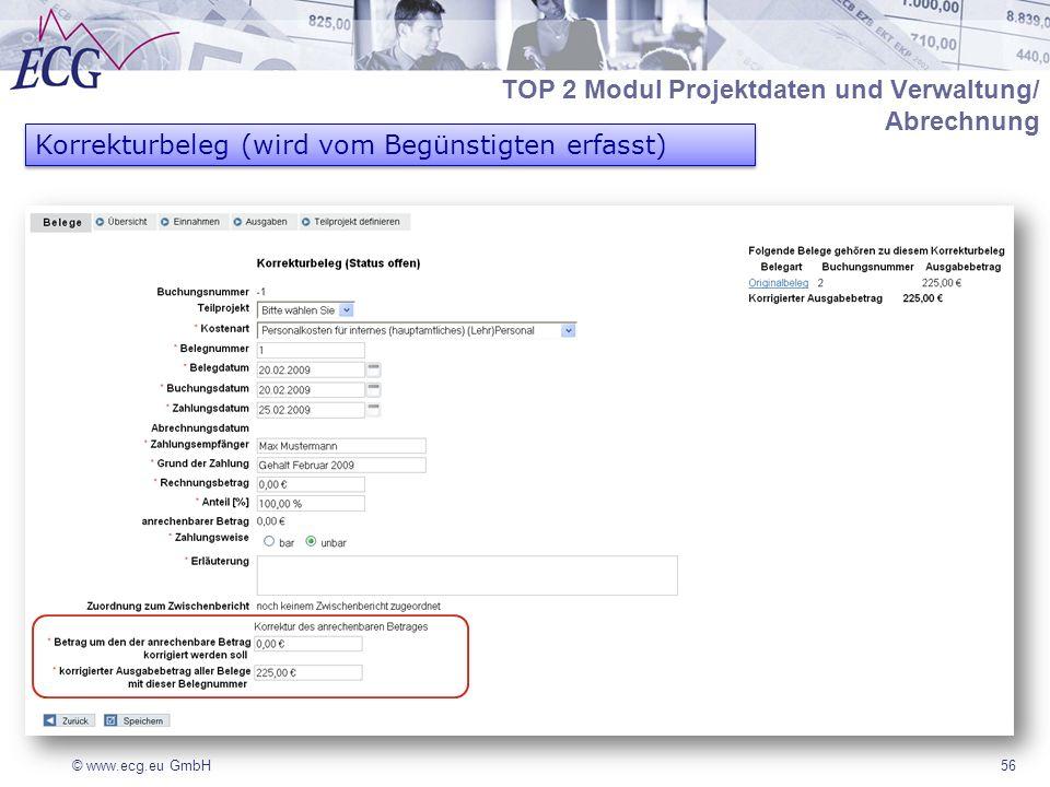 © www.ecg.eu GmbH56 TOP 2 Modul Projektdaten und Verwaltung/ Abrechnung Korrekturbeleg (wird vom Begünstigten erfasst)