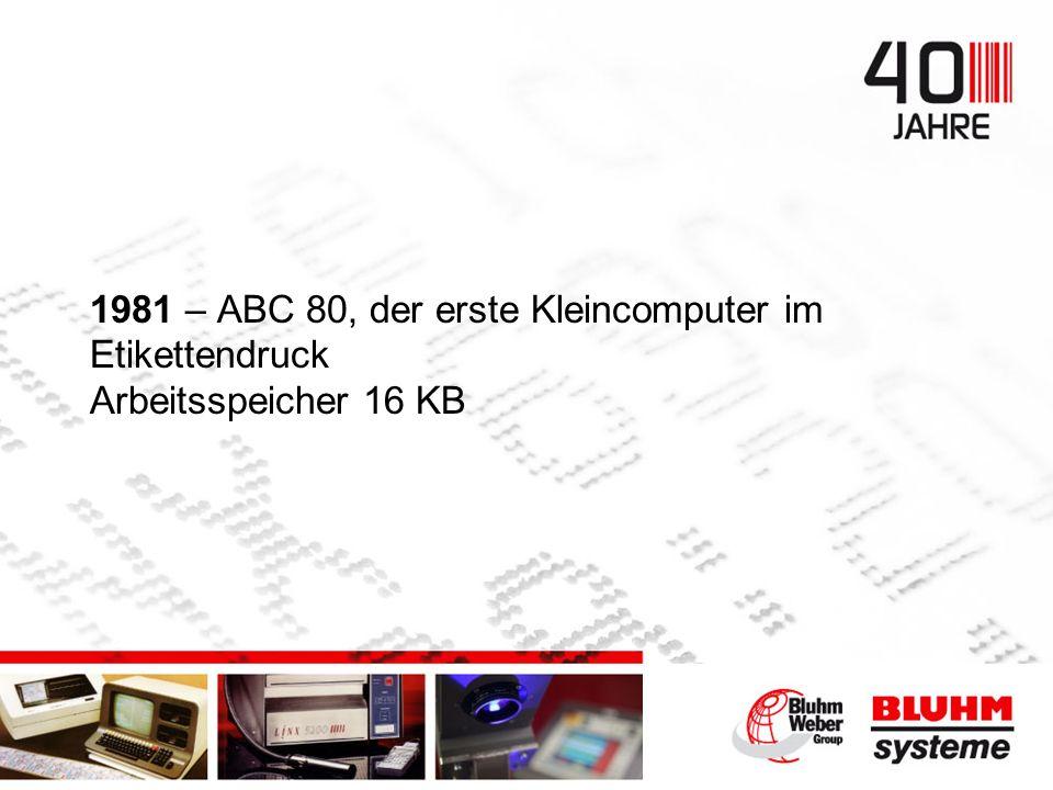 1981 – ABC 80, der erste Kleincomputer im Etikettendruck Arbeitsspeicher 16 KB