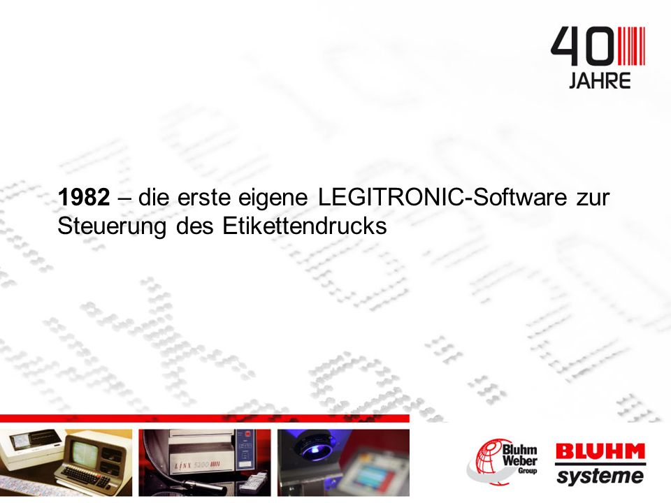 1982 – die erste eigene LEGITRONIC-Software zur Steuerung des Etikettendrucks